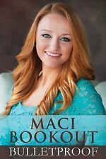 Bulletproof by Maci Bookout (2015, Hardcover)