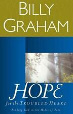 Hope for the Troubled Heart: Finding God in the Midst of Pain - New - Graham, Bi