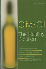 Olive Oil. the Healthy Solution. Rick Walton