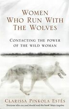 Women Who Run With The Wolves: Contacting the Power of the Wild Woma... NEW BOOK