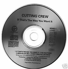 CUTTING CREW IF THAT'S THE WAY YOU WANT IT 1990 MIS-PRESSED CD SINGLE REWD 1