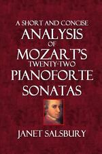 Short and Concise Analysis of Mozart's Twenty-Two Pianoforte Sonatas by Janet...