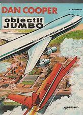 DAN COOPER. Objectif Jumbo. WEINBERG. Dargaud 1975. EO.
