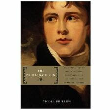 The Profligate Son: Or, A True Story of Family Conflict, Fashionable Vice, and F