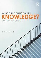 What Is This Thing Called Knowledge? by Duncan Pritchard (2013, Paperback,...
