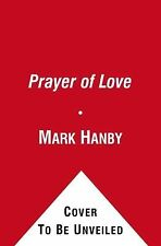 Prayer of Love by Mark Hanby and Roger, Sr. Roth (2012, Hardcover)