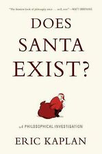 Does Santa Exist? : A Philosophical Investigation by Eric Kaplan (2014,...