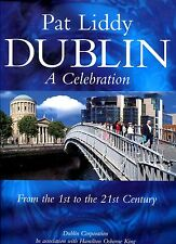 Liddy, Pat DUBLIN A CELEBRATION : FROM THE 1ST TO THE 21ST CENTURY Hardback BOOK