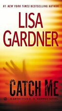 G, Catch Me: A Detective D.D. Warren Novel, Gardner, Lisa, 0451413431, Book