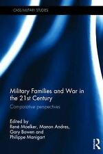 Military Families and War in the 21st Century: Comparative perspectives (Cass Mi
