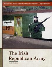 The Irish Republican Army (Inside the World's Most Infamous Terrorist-ExLibrary