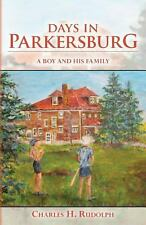 Days in Parkersburg : A Boy and His Family (2014, Paperback)