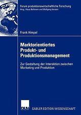 Forum Produktionswirtschaftliche Forschung Ser.: Marktorientiertes Produkt-...