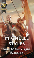 Sold To The Viking Warrior (Historical), Good Condition Book, Styles, Michelle,