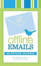 Offline Emails: An Offline Journal: Your Paper Companion to the Electronic Age,