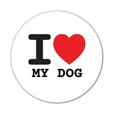 I love MY DOG - Adhesivo - 6cm