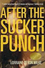 After the Sucker Punch: a Novel, , Devon Wilke, Lorraine, Good, 2014-05-15,