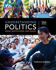 Understanding Politics: Ideas, Institutions, and Issues, Magstadt, Thomas M., Go