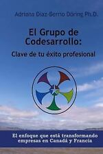 El Grupo de Codesarrollo: Clave de Su Exito Profesional : El Enfoque Que Esta...