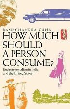 How Much Should a Person Consume?: Environmentalism in India and the United Sta
