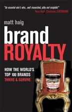 Brand Royalty: How the Worlds Top 100 Brands Thrive & Survive