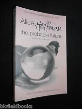 Uncorrected Proof Copy of The Probable Future by Alice Hoffman 2003-1st Thriller
