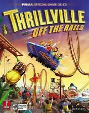 Prima Official Game Guides: Thrillville : Off the Rails by Joe Grant Bell (2007,