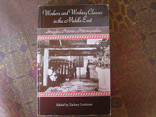 Workers and Working Classes in the Middle East : [Paperback] by Zachary Lockman