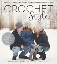 Crochet Style : Over 30 Trendy, Classic and Sporty Accessories for All Ages...
