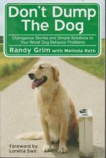 Dog Behavior Problems Stories & Solutions Don't Dump The Dog Randy Grim 2009