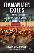 Palgrave Studies in Oral History: Tiananmen Exiles : Voices of the Struggle...