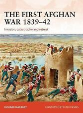 Osprey Campaign: The First Afghan War 1839-42 #298 by Richard Macrory