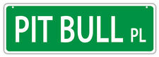 Plastic Street Signs: PIT BULL PLACE (PITBULL) | Dogs, Gifts