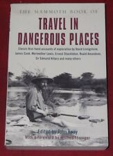 The Mammoth Book of TRAVEL IN DANGEROUS PLACES ~ Edited by JOHN eay