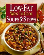 Low-Fat Ways to Cook Soups & Stews by , Good Book