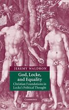 God, Locke, and Equality : Christian Foundations in Locke's Political Thought...