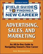 Advertising, Sales, and Marketing (Field Guides to Finding a New Caree-ExLibrary