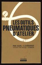 K. EHRHARDT, LES OUTILS PNEUMATIQUES D'ATELIER