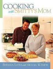 Cooking with Smitty's Mom, Barbara Smith, Michael W. Smith, Good Book