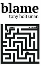 Blame : A Novel by Tony Holtzman 2016 Thriller Medical SIGNED PB Book NEW