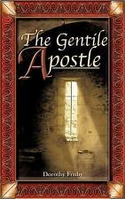 NEW - The Gentile Apostle by Frisby, Dorothy
