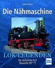 Fachbuch Die Nähmaschine, Sächsische IV K, Schmalspurdampflok, BILLIGER, NEU