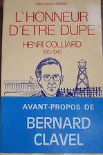 Pierre Antoine Perrod L'honneur d'être dupe - Henri Colliard 1915-1945 dédicacé