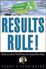 Results Rule! : Build a Culture That Blows the Competition Away by Randy...
