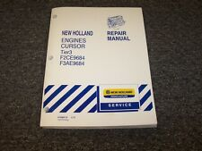 New Holland F2CE9684 F3AE9684 Tier 3 Engine Cursor Shop Service Repair Manual