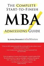 Complete Start-to-Finish MBA Admissions Guide Shinewald, Jeremy Paperback