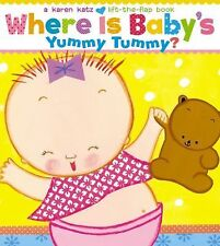 Where Is Baby's Yummy Tummy?: A Karen Katz Lift-the-Flap Book-ExLibrary