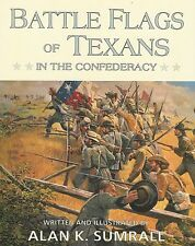 Battle Flags of Texans in the Confederacy by Alan K. Sumrall (1995, Hardcover)