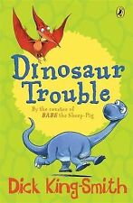 Dinosaur Trouble by Dick King-Smith (Paperback, 2006)