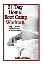 21 Day Home Boot Camp Workout : Get Fit and Drop a Dress or Pant Size in Just...